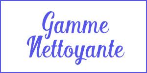 Gamme NETTOYANTE